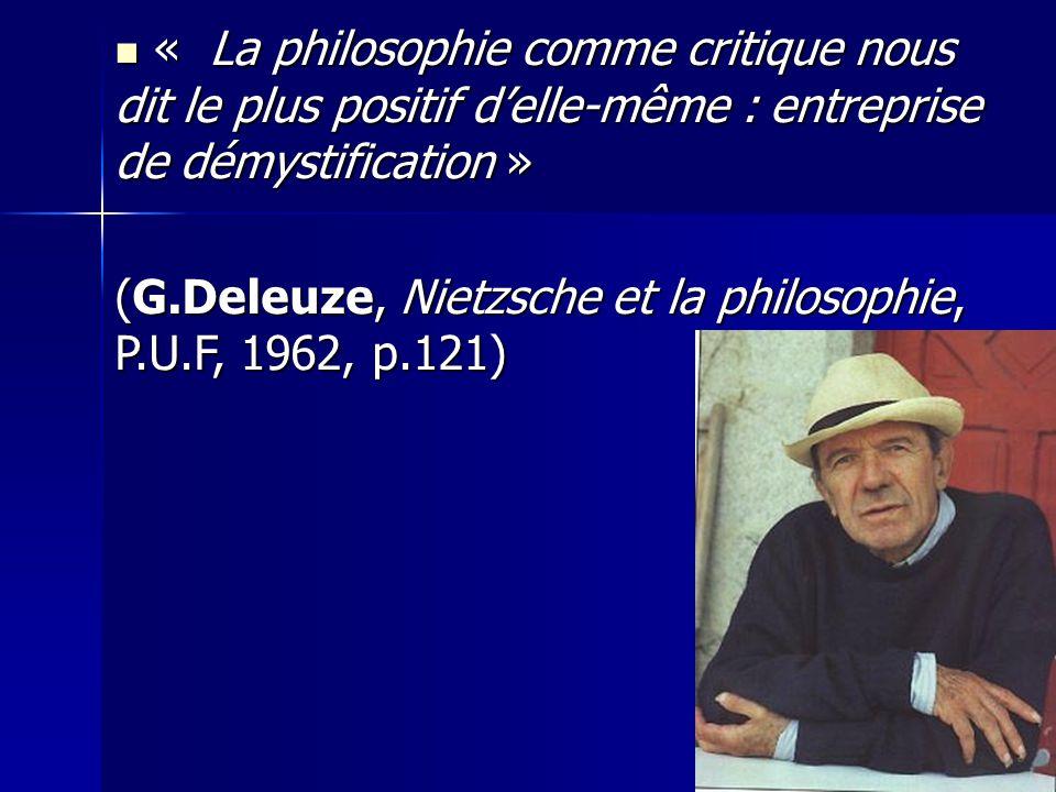 « La philosophie comme critique nous dit le plus positif d'elle-même : entreprise de démystification »