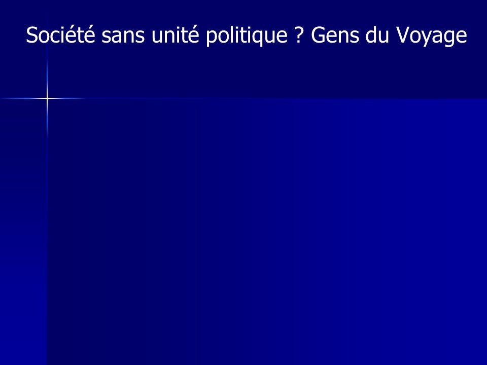 Société sans unité politique Gens du Voyage