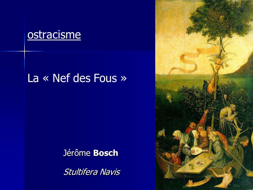 ostracisme La « Nef des Fous »