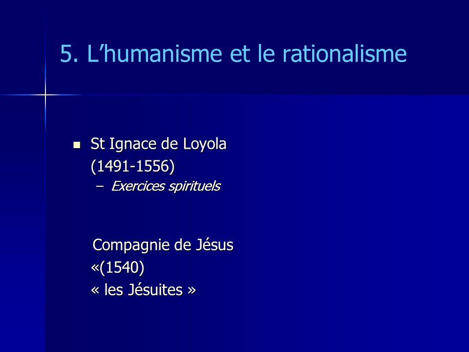 5. L'humanisme et le rationalisme