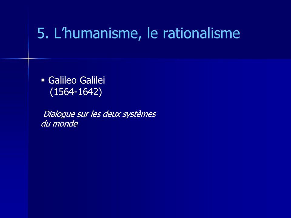 5. L'humanisme, le rationalisme