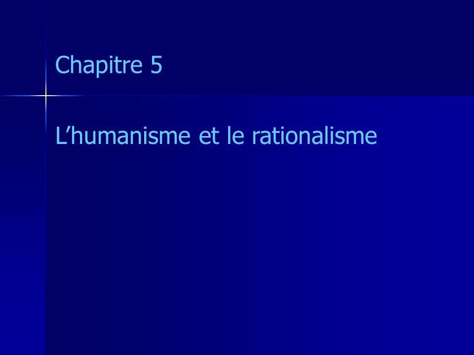 Chapitre 5 L'humanisme et le rationalisme