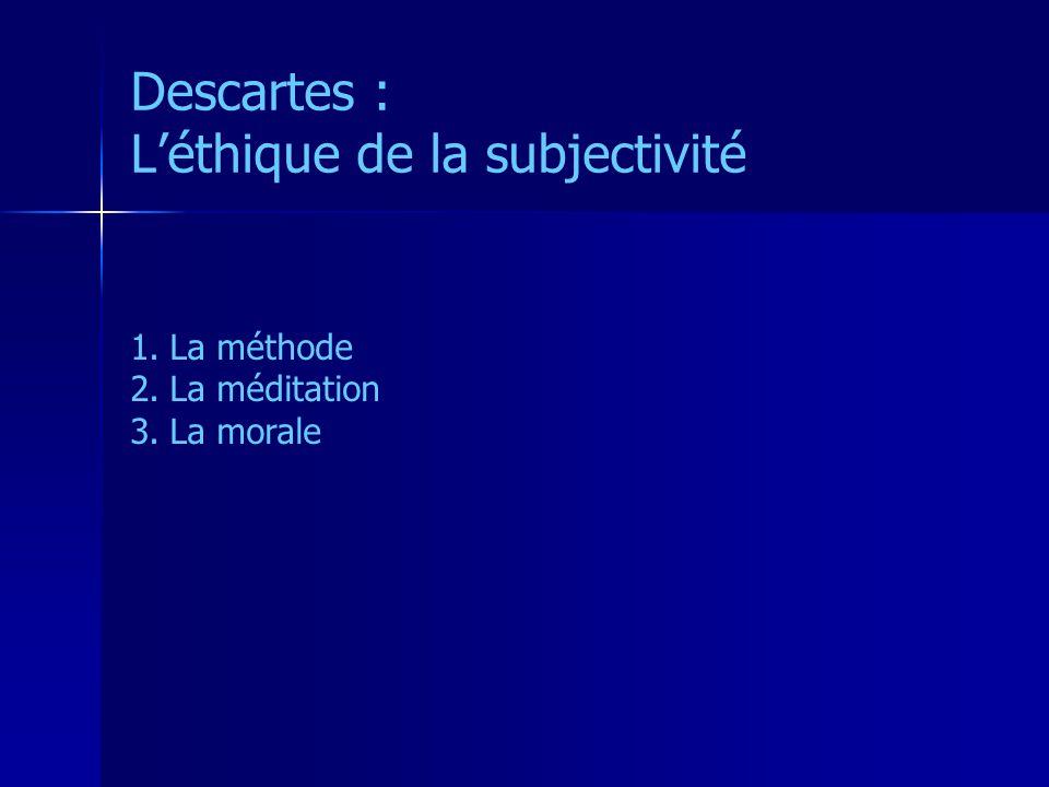 Descartes : L'éthique de la subjectivité