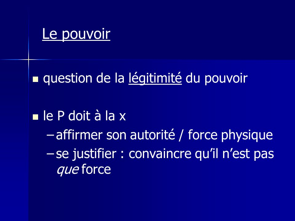 Le pouvoir question de la légitimité du pouvoir le P doit à la x