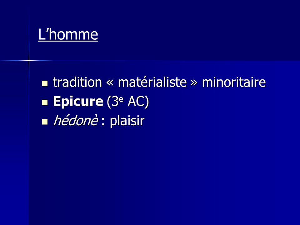 L'homme tradition « matérialiste » minoritaire Epicure (3e AC)