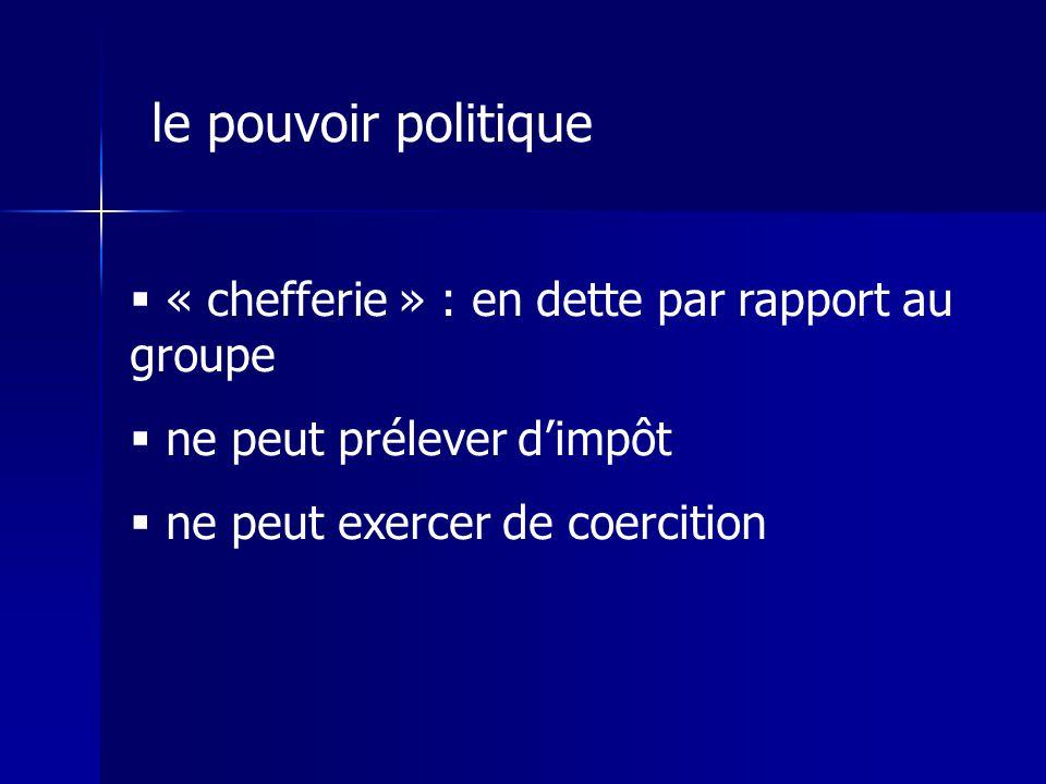 le pouvoir politique « chefferie » : en dette par rapport au groupe