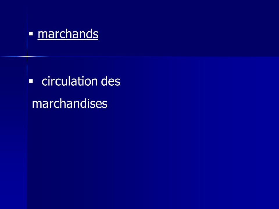 marchands circulation des marchandises