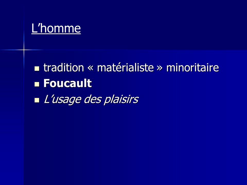 L'homme tradition « matérialiste » minoritaire Foucault