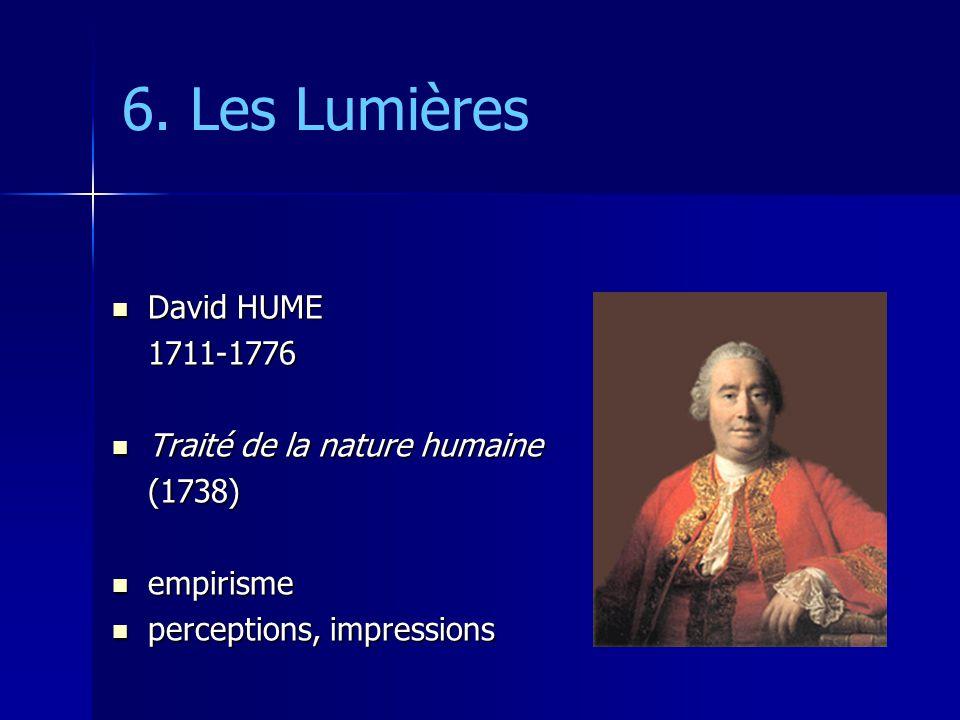 6. Les Lumières David HUME 1711-1776 Traité de la nature humaine