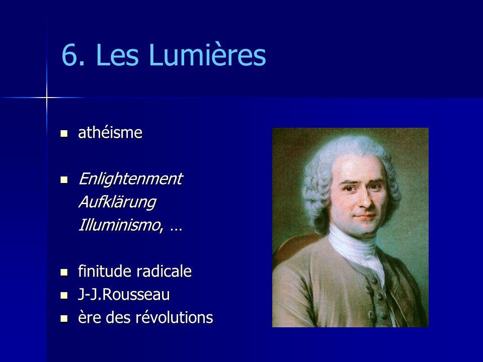 6. Les Lumières athéisme Enlightenment Aufklärung Illuminismo, …