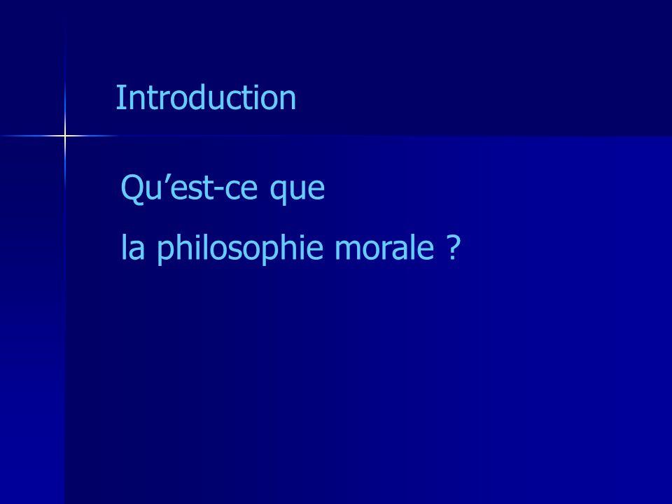 Introduction Qu'est-ce que la philosophie morale