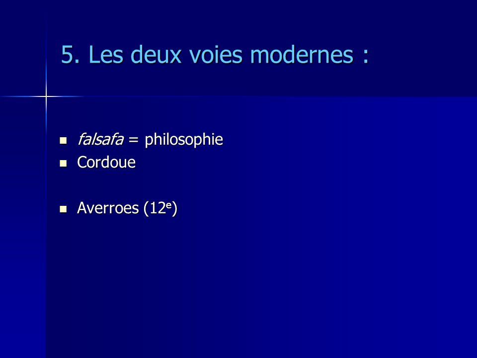 5. Les deux voies modernes :