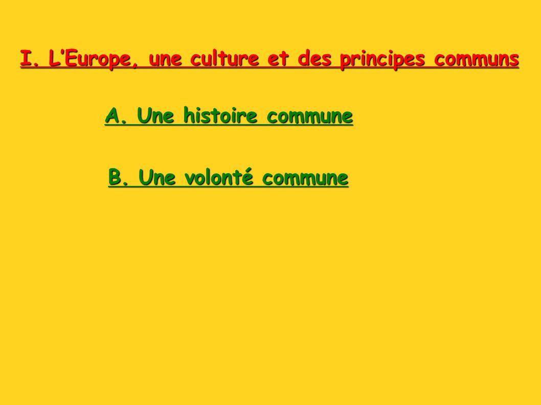 I. L'Europe, une culture et des principes communs