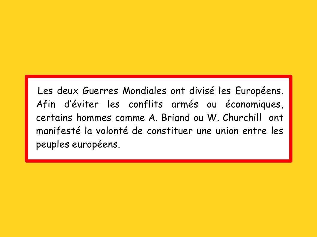 Les deux Guerres Mondiales ont divisé les Européens
