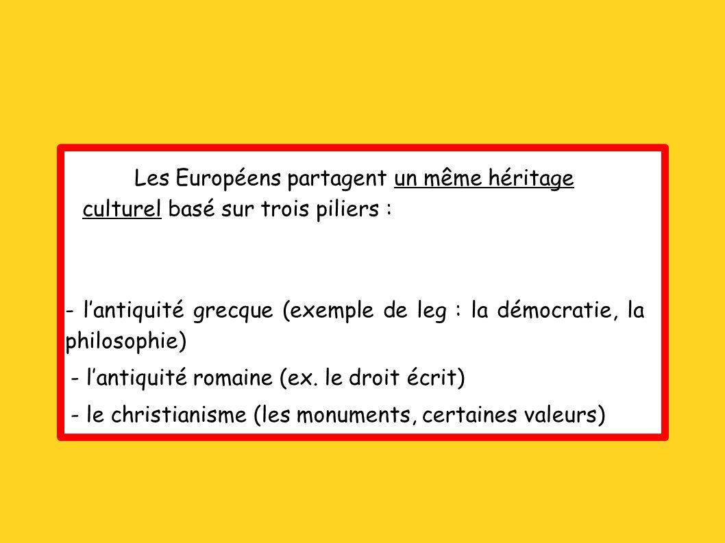 Les Européens partagent un même héritage culturel basé sur trois piliers :