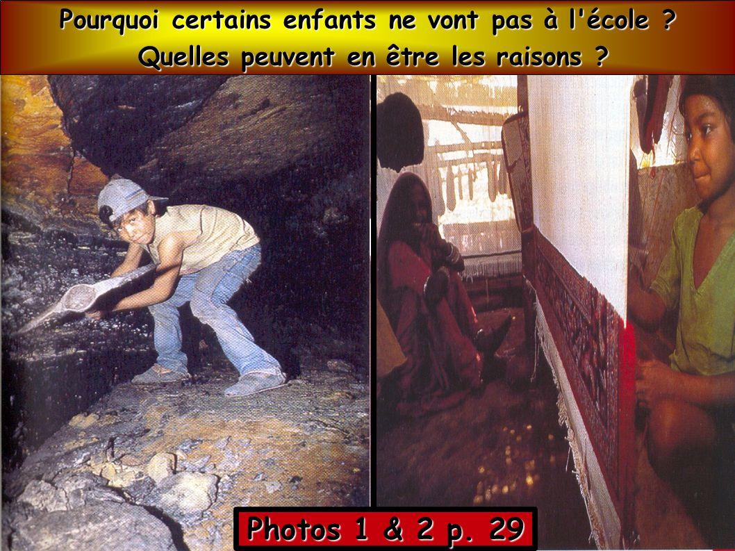 Photos 1 & 2 p. 29 Pourquoi certains enfants ne vont pas à l école
