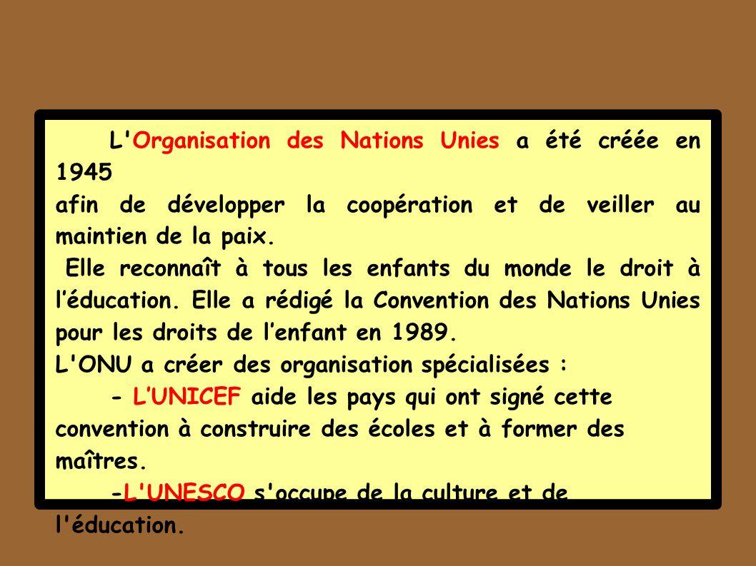 L Organisation des Nations Unies a été créée en 1945