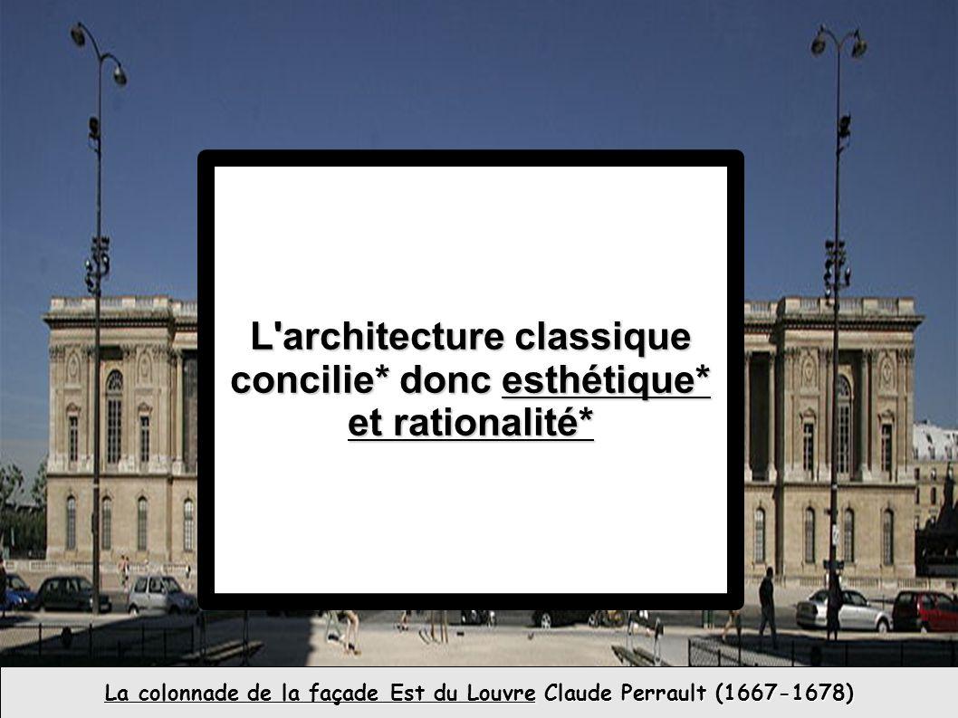 L architecture classique concilie* donc esthétique* et rationalité*
