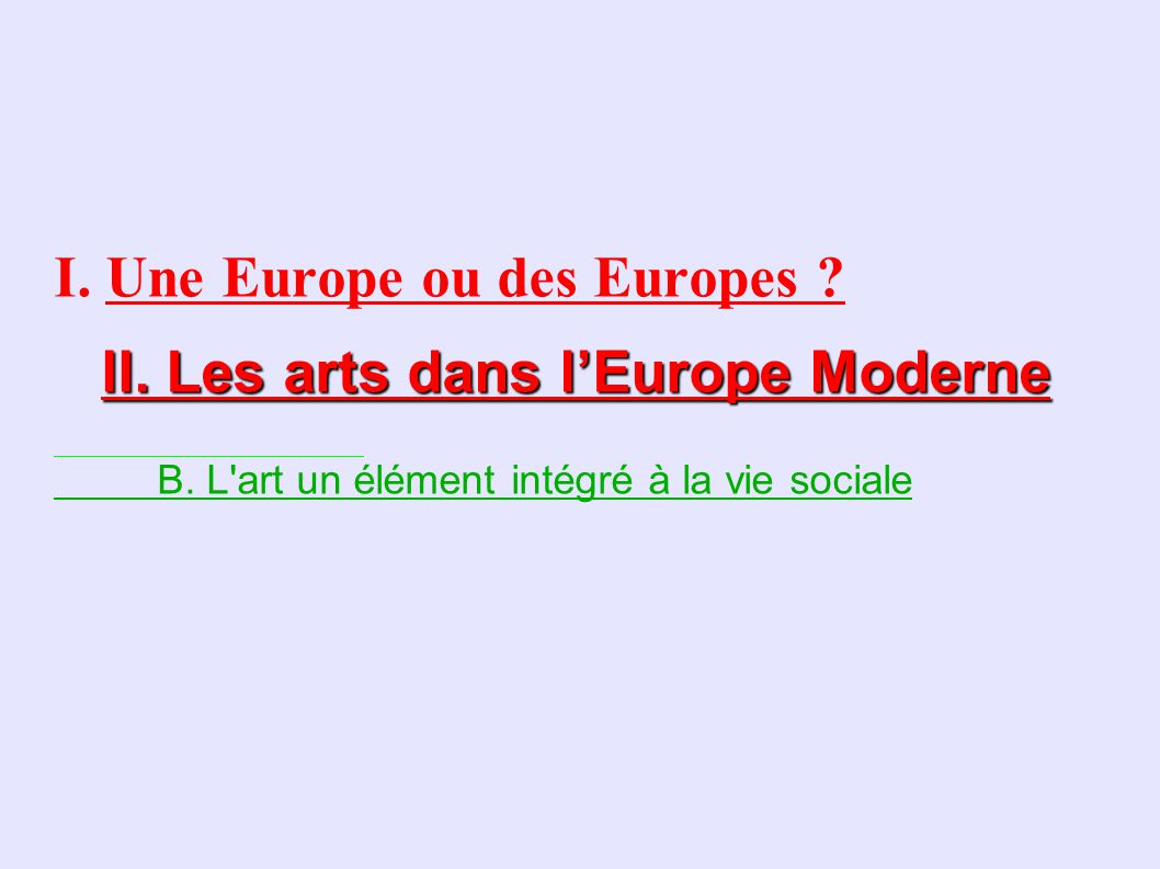 II. Les arts dans l'Europe Moderne