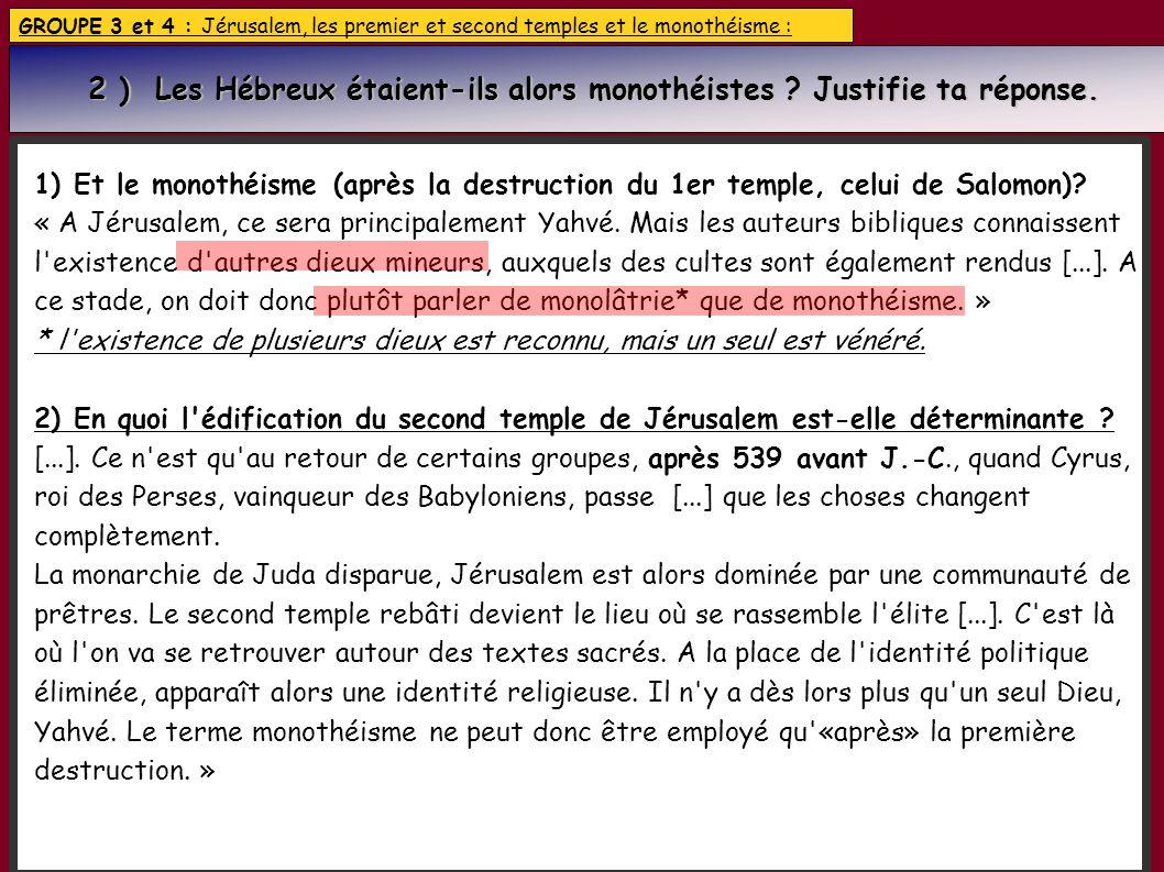 2 ) Les Hébreux étaient-ils alors monothéistes Justifie ta réponse.