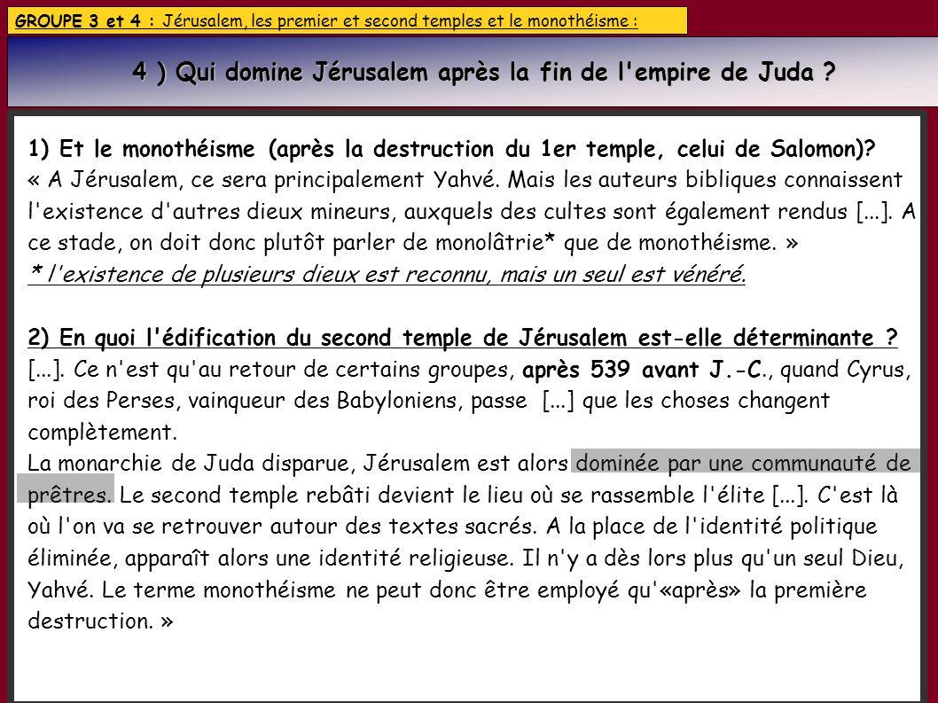 4 ) Qui domine Jérusalem après la fin de l empire de Juda