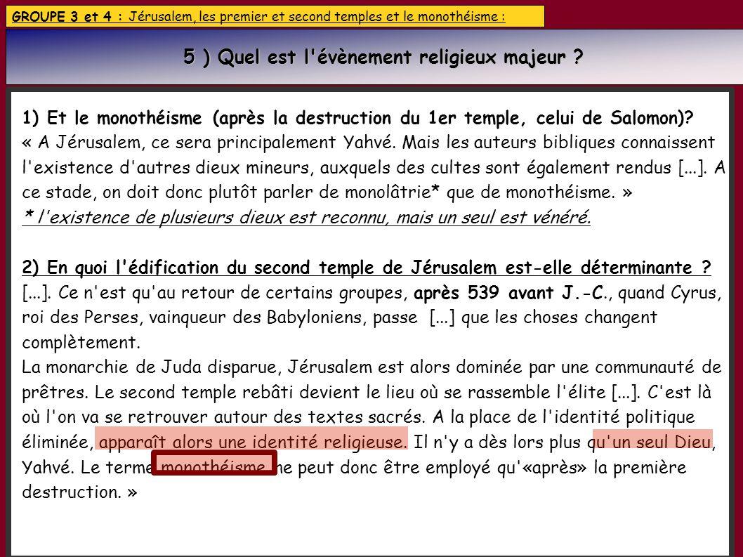 5 ) Quel est l évènement religieux majeur
