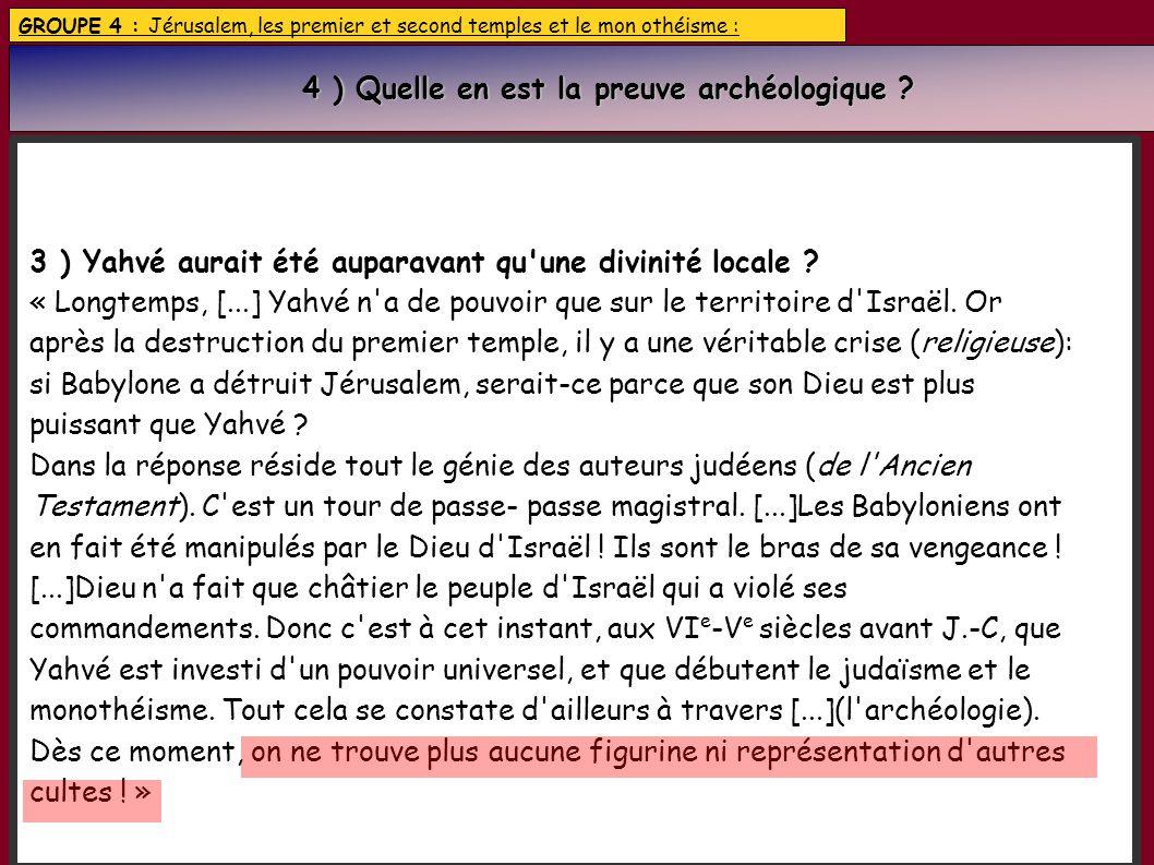 4 ) Quelle en est la preuve archéologique