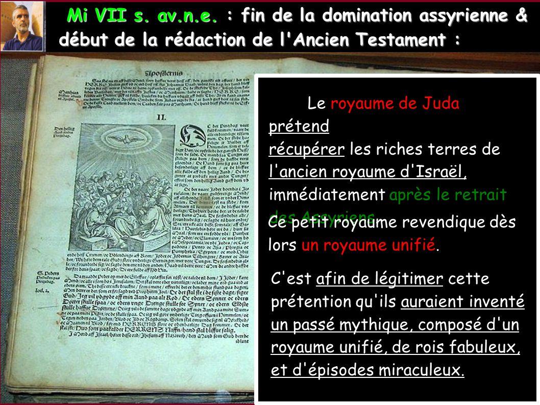 Mi VII s. av.n.e. : fin de la domination assyrienne &
