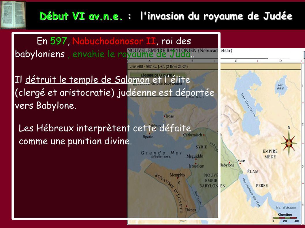 Début VI av.n.e. : l invasion du royaume de Judée