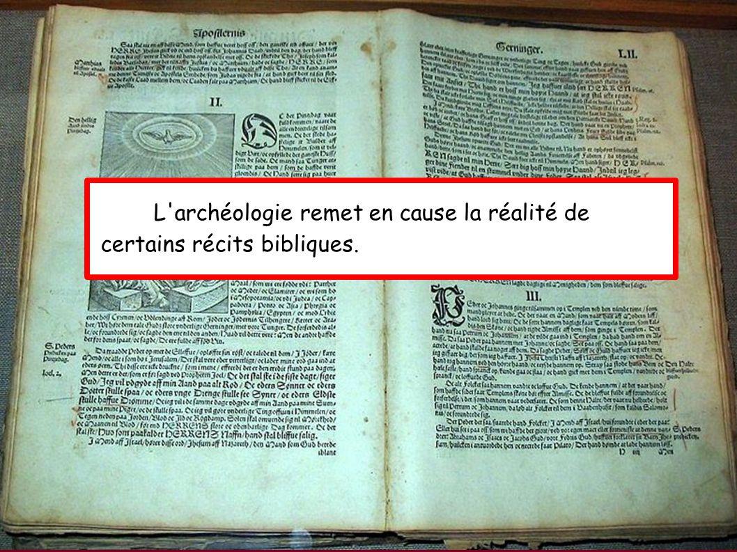 L archéologie remet en cause la réalité de certains récits bibliques.