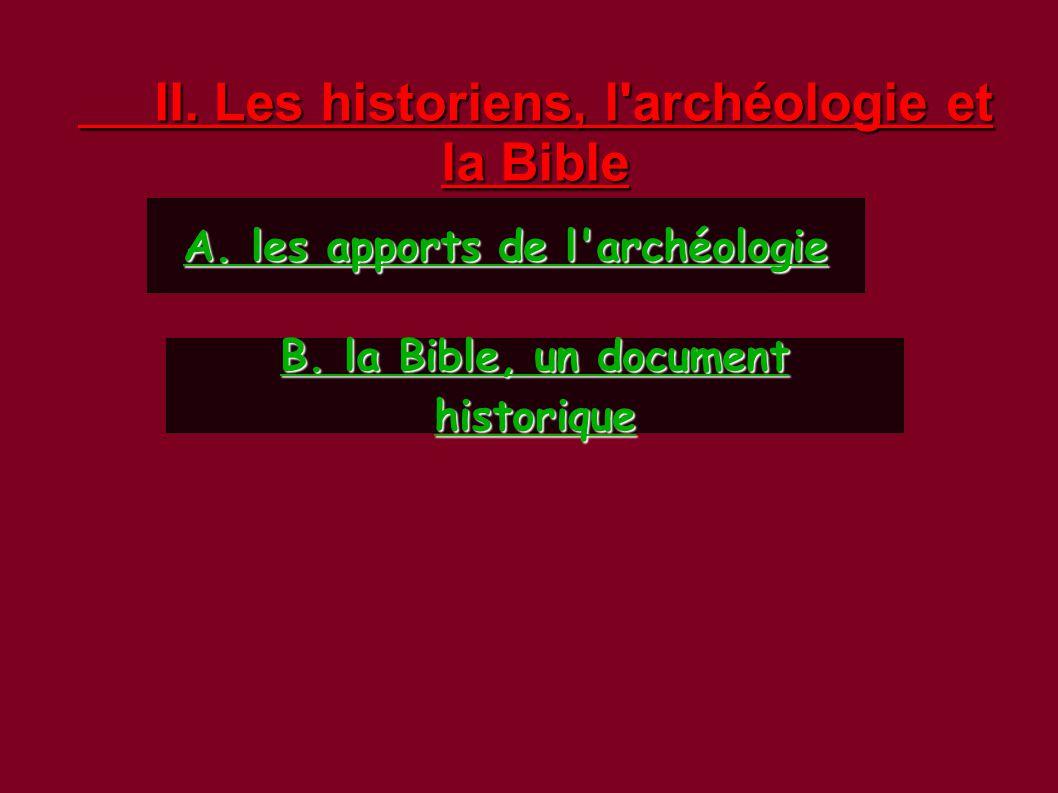 II. Les historiens, l archéologie et la Bible