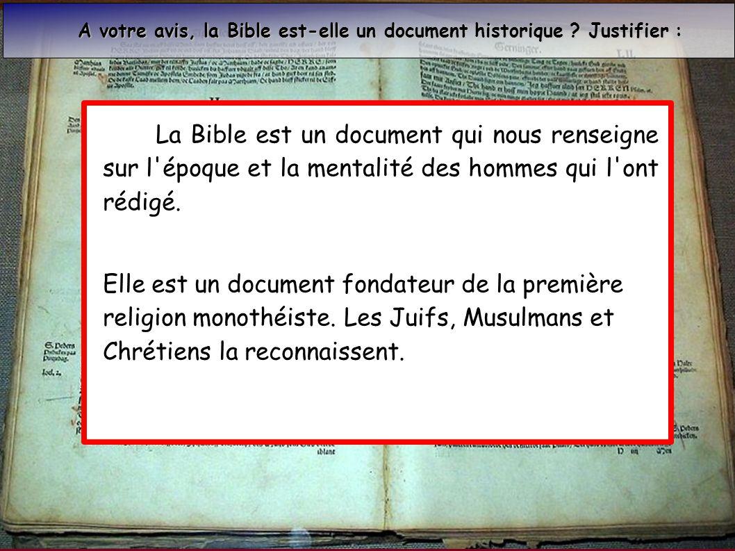 A votre avis, la Bible est-elle un document historique Justifier :