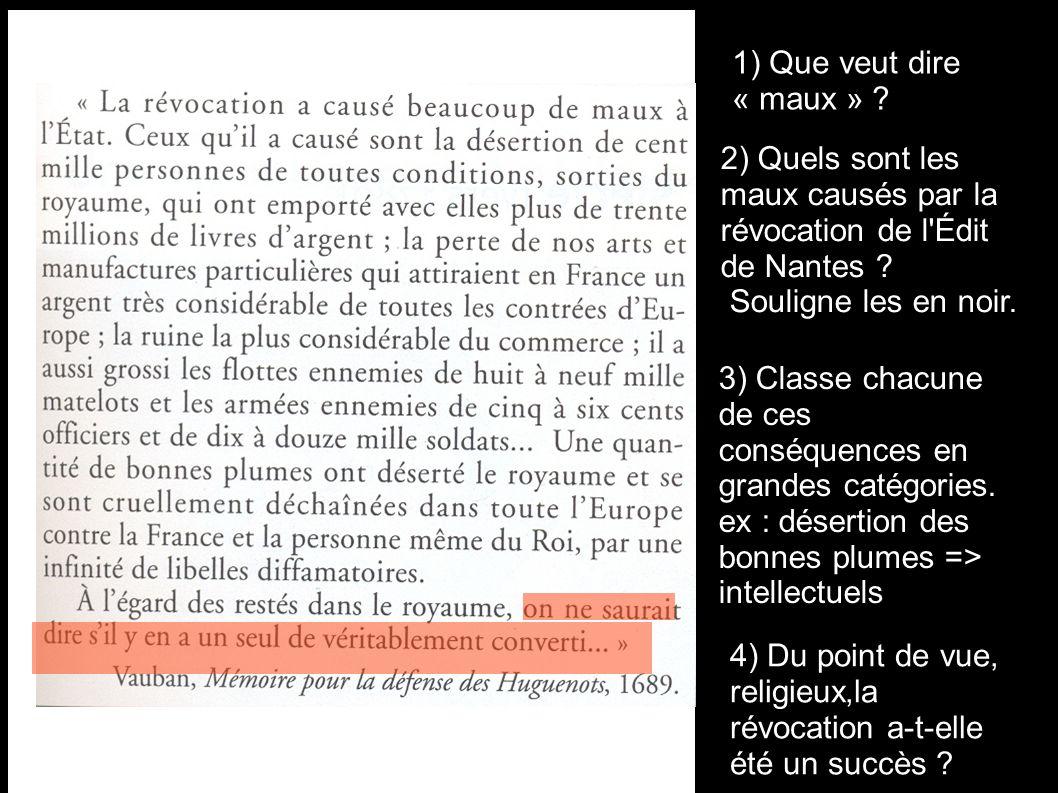 1) Que veut dire « maux » 2) Quels sont les maux causés par la révocation de l Édit de Nantes Souligne les en noir.