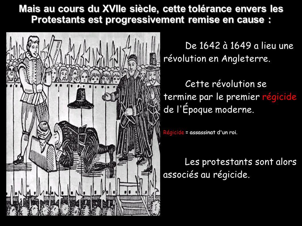 Mais au cours du XVIIe siècle, cette tolérance envers les