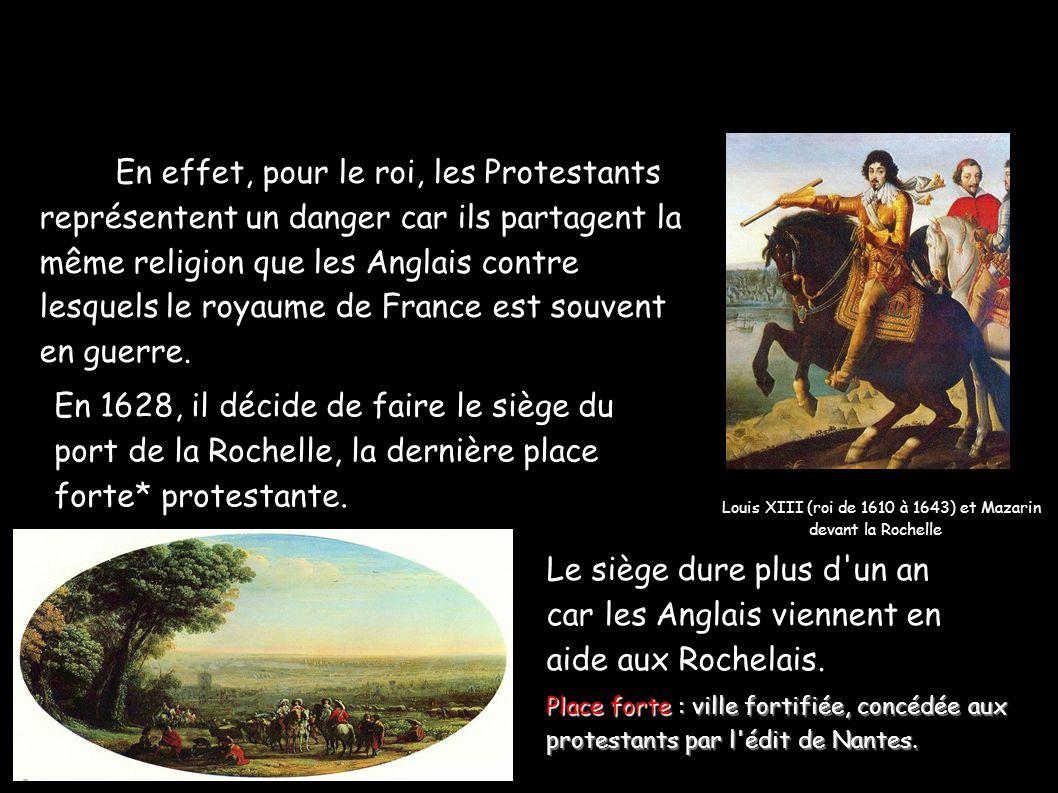 En effet, pour le roi, les Protestants représentent un danger car ils partagent la même religion que les Anglais contre lesquels le royaume de France est souvent en guerre.