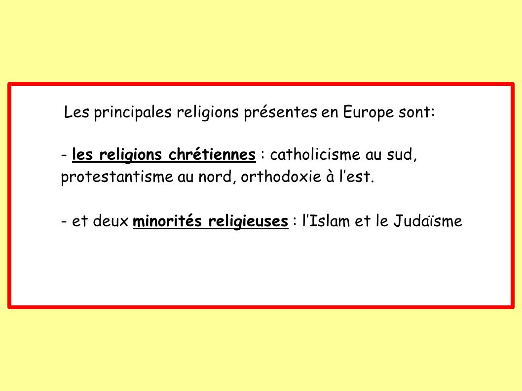 - et deux minorités religieuses : l'Islam et le Judaïsme