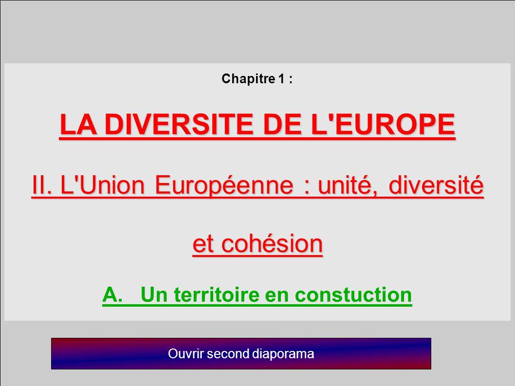 LA DIVERSITE DE L EUROPE A. Un territoire en constuction