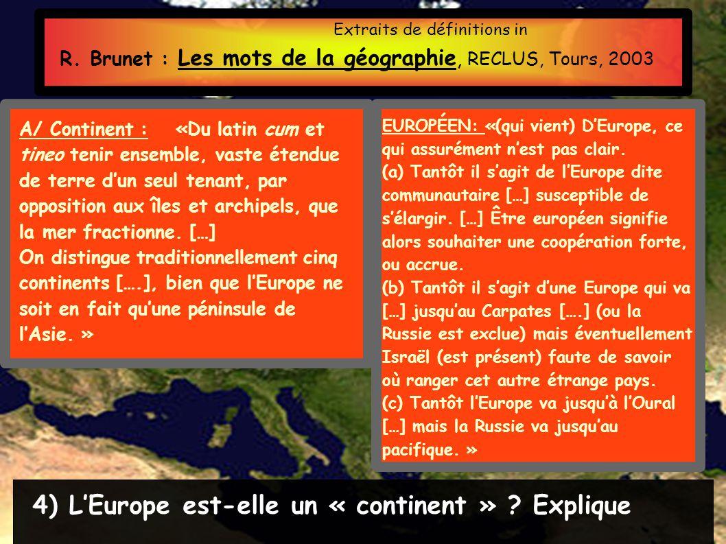 4) L'Europe est-elle un « continent » Explique