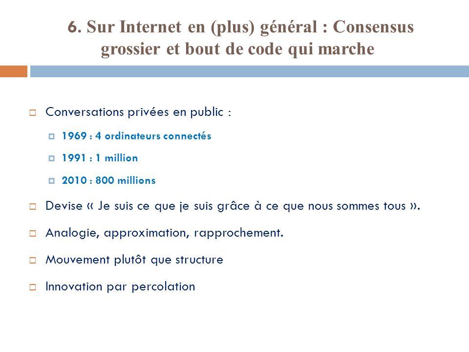 6. Sur Internet en (plus) général : Consensus grossier et bout de code qui marche