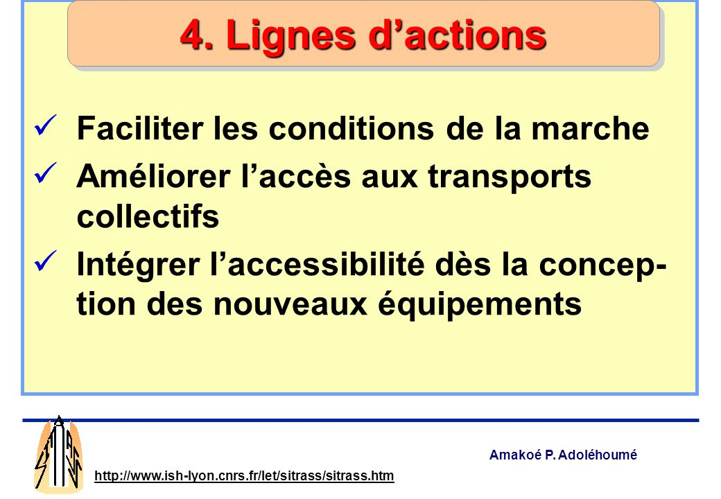 4. Lignes d'actions Faciliter les conditions de la marche