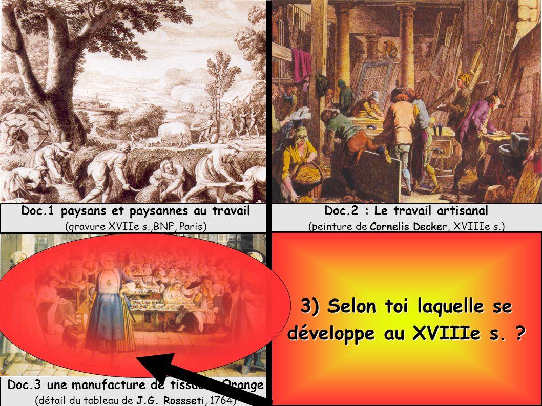 3) Selon toi laquelle se développe au XVIIIe s.