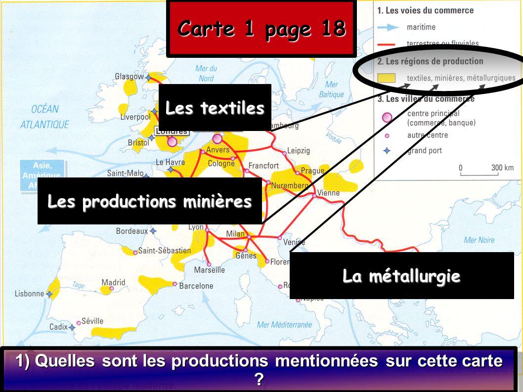Carte 1 page 18 Les textiles Les productions minières La métallurgie