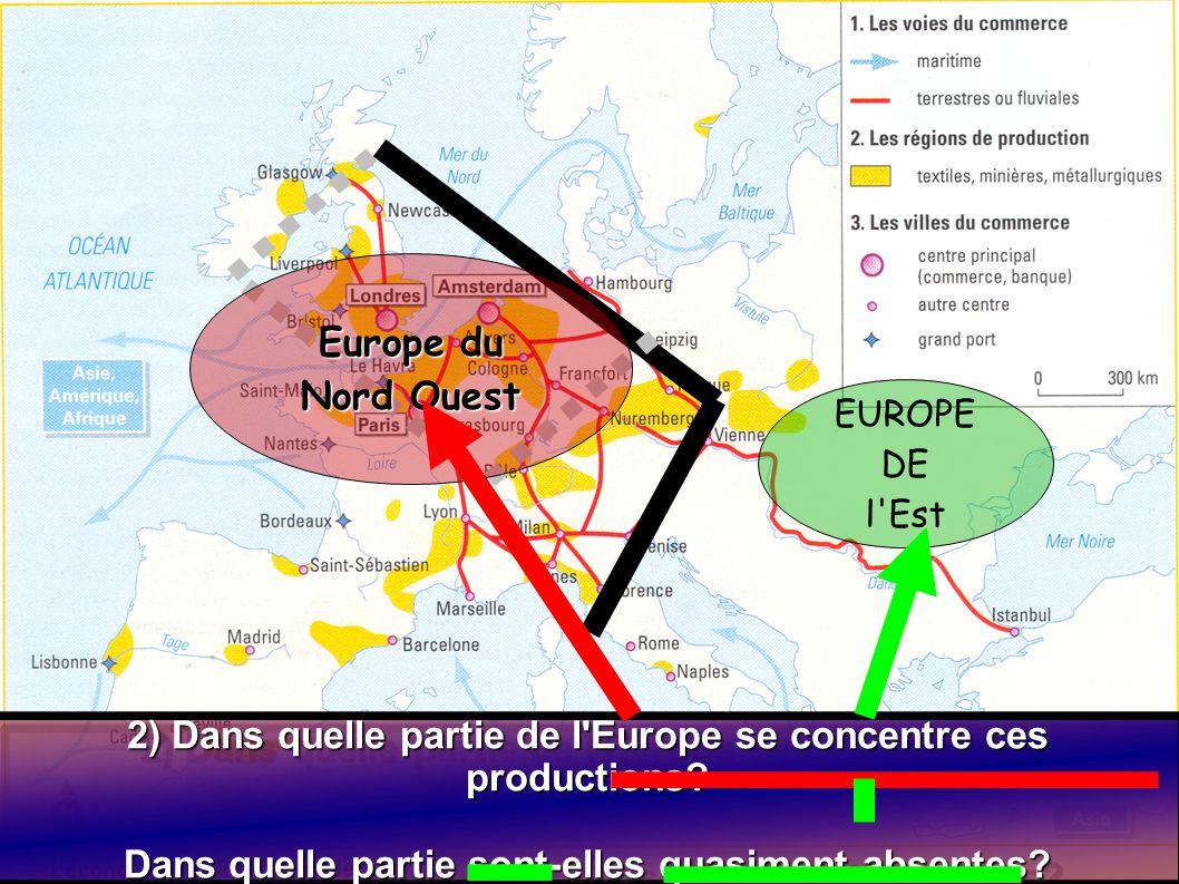 2) Dans quelle partie de l Europe se concentre ces productions