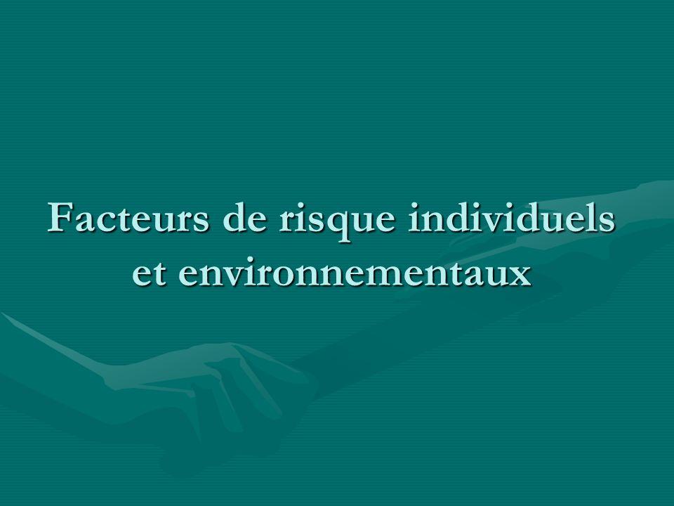 Facteurs de risque individuels et environnementaux