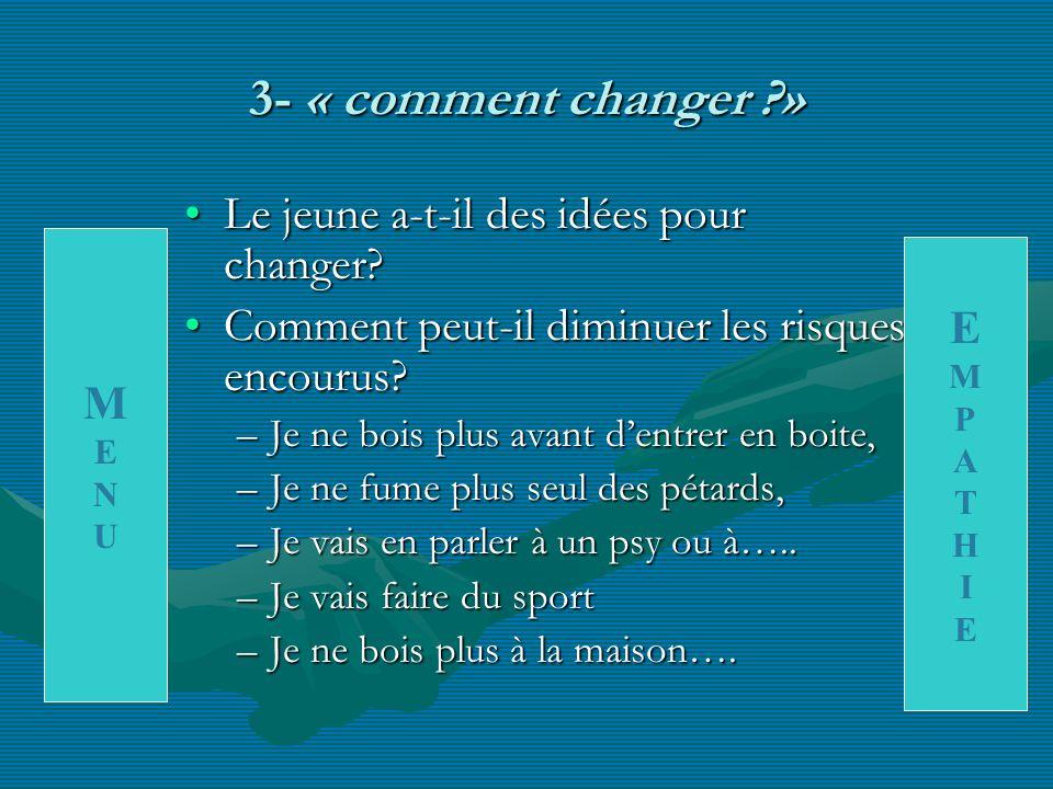 3- « comment changer » Le jeune a-t-il des idées pour changer