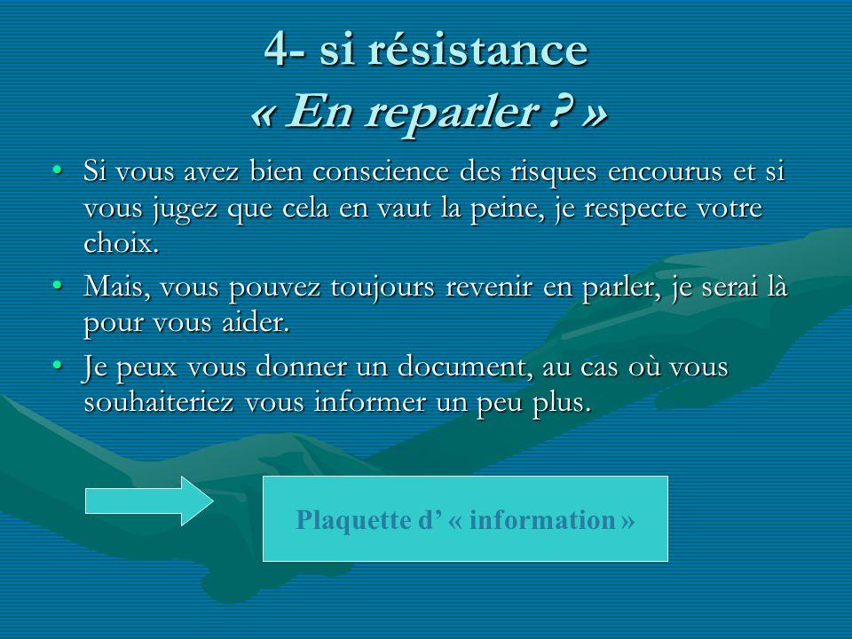 4- si résistance « En reparler »