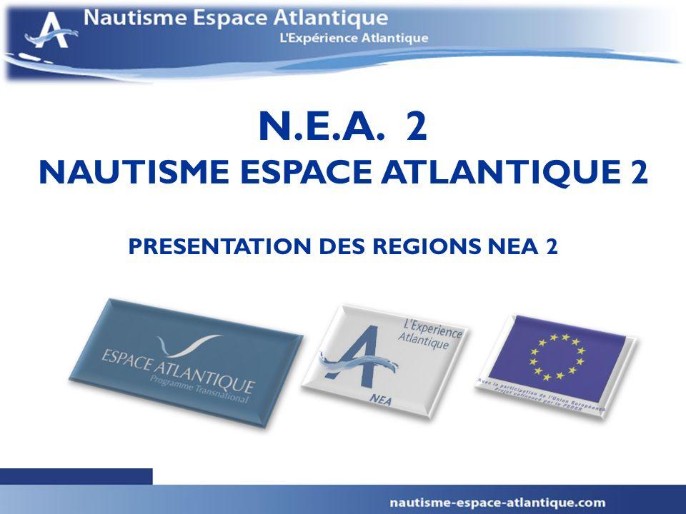 N.E.A. 2 NAUTISME ESPACE ATLANTIQUE 2 PRESENTATION DES REGIONS NEA 2