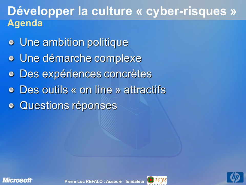 Développer la culture « cyber-risques » Agenda
