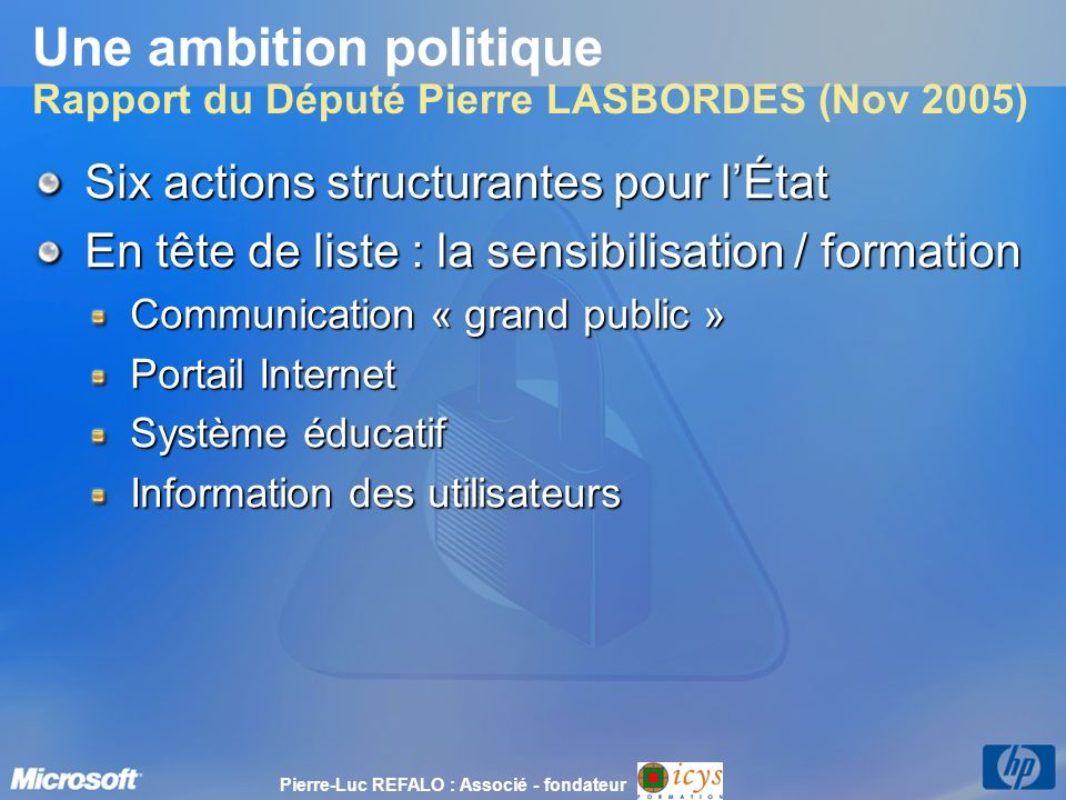 Une ambition politique Rapport du Député Pierre LASBORDES (Nov 2005)