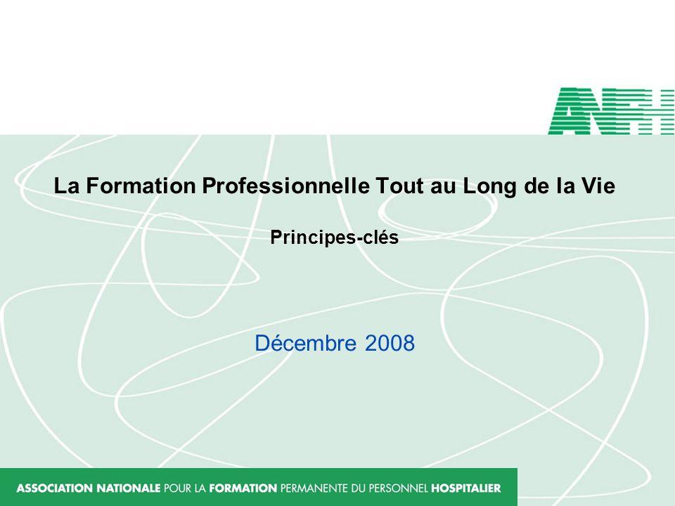 La Formation Professionnelle Tout au Long de la Vie Principes-clés Décembre 2008